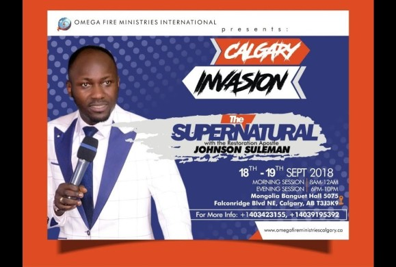 Breaking: The Supernatural: CALGARY Canada: Day 1 Morning. with Apostle Johnson Suleman